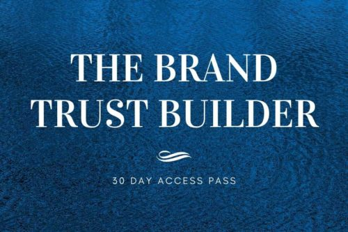The Brand Trust Builder - 30 day access renewal
