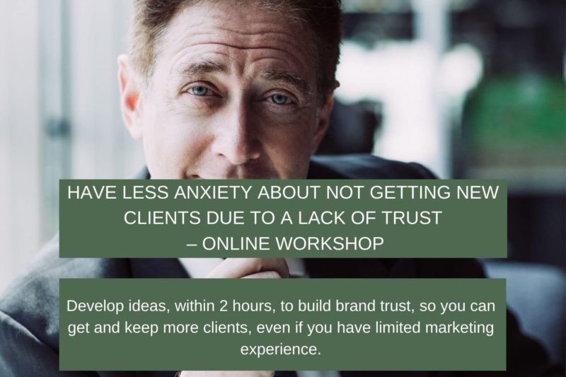 Have less anxiety about not getting new clients due to a lack of trust – Online workshop