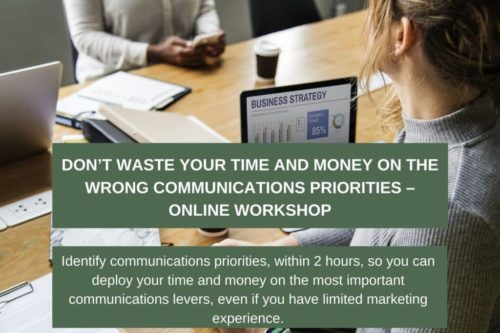 Don't waste your time and money on the wrong communications priorities - Online workshop