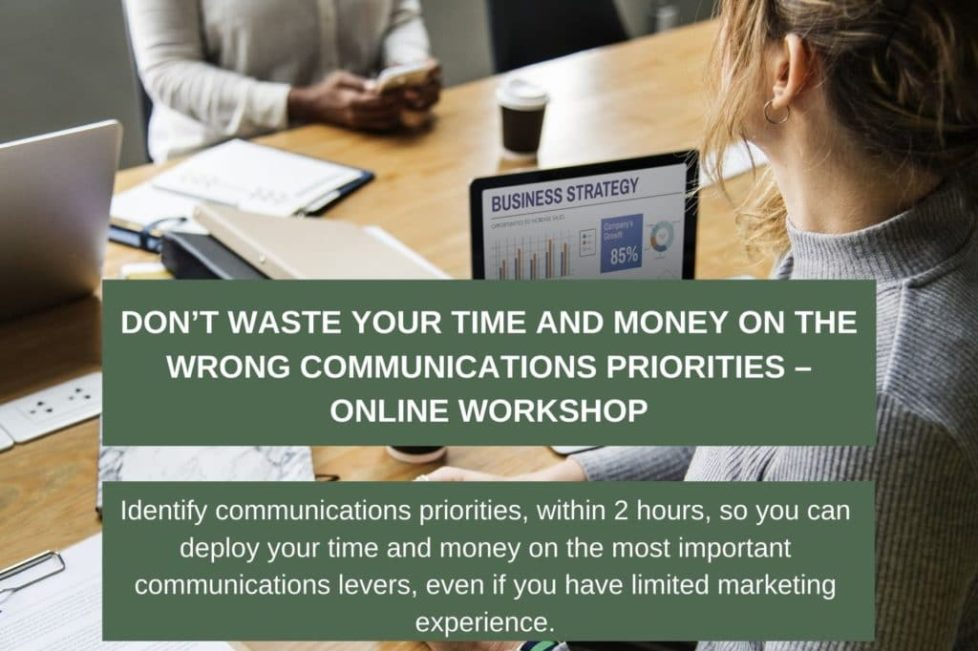 Don't waste your time and money on the wrong communications priorities – Online workshop